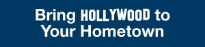 Bring Hollywood to Your Hometown