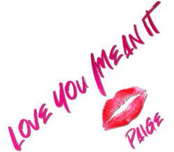 Love You/Mean It, Paige